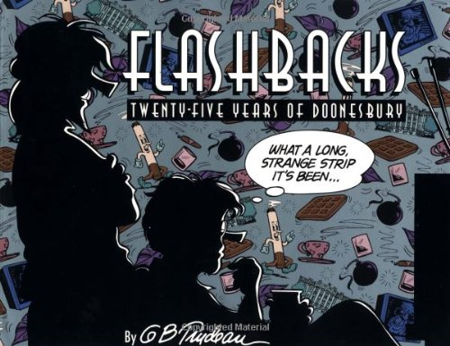 Flashbacks: 25 Years of Doonesbury (Doonesbury Book)